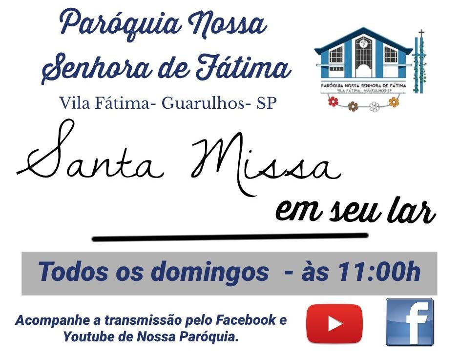 Clique aqui e acompanhe a missa AO VIVO direto da Paróquia Nossa Senhora de Fátima!